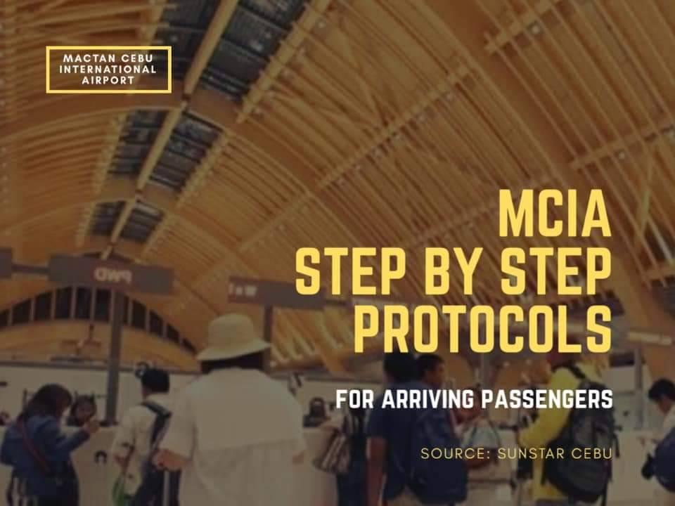 マクタンセブ国際空港(MCIA)は、到着する乗客のための段階的なプロトコルをリリースしました。   出発地でのチェックインの際、マクタンセブ国際空港を介してセブに旅行するすべての国際線の乗客は、該当する場合、婚姻または結婚を証明する有効なパスポートと有効なビザを提示する必要があります。   到着したら、検疫局(BOQ)によるサーマルスキャンに進み、以下の記入済みフォームを提出する必要があります。  ・健康申告フォーム、患者プロファイルシート2枚 ・乗客引き受けフォーム ・Covid-19のケース調査フォーム ・研究所 リクエストフォームおよびOFWの場合はOwwaプロジェクトケースフォーム。   入国審査の許可を得て、到着回収ホールの次のカウンターに進みます。  ( OFW以外のフィリピン人と外国人のレジのカウンターはフィリピンペソとVisaカードを受け付けています。 他の通貨については、到着エリアの外国為替カウンターに進んでください)  その他は、他の観光省、内務省、 地方自治体、保健省のカウンターなど。   この後、スワブテストの待機エリアに進み、記入済みのラボリクエストフォームを送信して、PCRスワブテストを受ける必要があります。   スワブテストが完了すると、オレンジ色のバンド/ステッカーが右手首に装着され、スワブテストが完了したことを示します。   OFW以外のフィリピン人と外国人は、綿棒のテストとホテルの宿泊費を負担する必要があります。   フィリピン人と外国人のRT-PCRスワブテストの費用は、P4,900、OFWの場合P4,400です。   テスト後、割り当てられたベルトで荷物を受け取り、待合室に進むことができます。   彼らは通関のためにそれぞれの機関からの代表を待つ必要があります (OFWのためのOwwaと非OFWフィリピン人と外国人のための認定されたホテル連絡係。)   ホテルへのドロップオフのためにそれぞれの代理店の代表者と一緒に指定された車両に進みます。   次に、BOQからの綿棒テスト結果の電子メールが24〜48時間後にリリースされるのを待ちます。   PCR検査の結果が陰性の場合、地方自治体がセブの自宅に乗客を連れてくるか、自家用車で帰宅することが許可される場合があります。   乗客がセブに拠点を置いていない場合、次の目的地までへのフライトに乗ることができます。   PCRテスト結果が陽性の場合、乗客はDOHおよびBOQの必須の健康、安全、および治療プロトコルに準拠する必要があります。   ソース:Sunstar Cebu