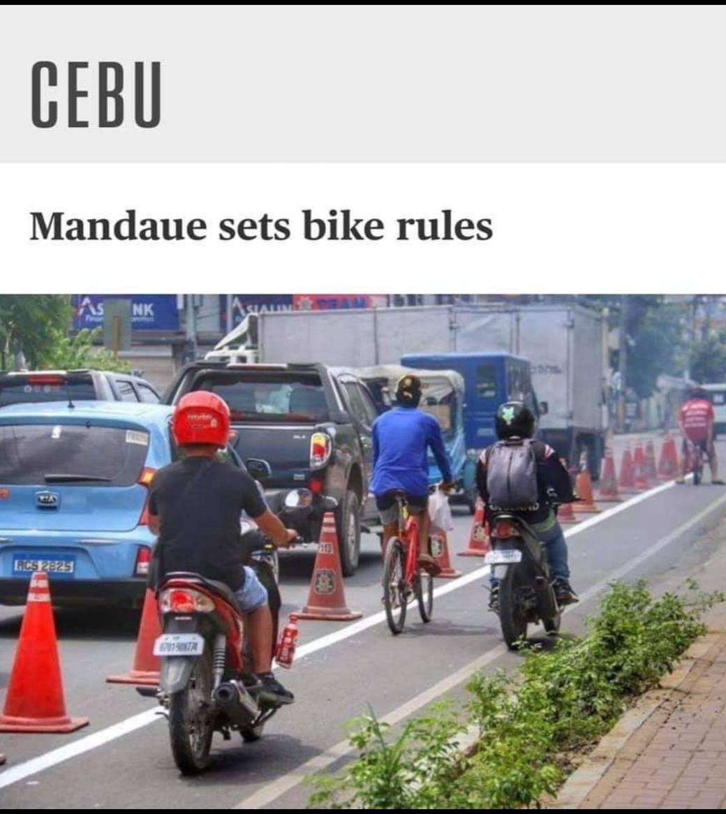 マンダウエ市は既に自転車レーンを設置が完了しており、自転車ユーザーのための以下の安全対策がリリースされています。  1.すべての自転車は通常のシートを取り付ける必要があります。  2.自転車利用者は、自転車に乗るときにヘルメットの使用が義務付けられています。  3.夜間の移動中は、各ペダルの前後に反射板と反射材を使用するか、常にフロントランプを使用してください。  4.バイク同様、荷物は許可されている数を超えて持ち運ばないでください。  (オーバーロードなし)  5.自転車利用者は、歩行者への道の譲歩を含み、交通法を遵守する必要があります。  6.自転車の通行は、逆流をしてはならず、一方通行をして、対向車線に逆らってはいけません。  7.自転車利用時は、最低限片手でハンドルバーを握っていなければなりません。  8.自転車の運転中もソーシャルテディスタンスに気をつけて下さい。  9.安全を確保するために必要な場合はいつでも停止、または方向転換する必要がある場合は、手信号を送り、警告音を発する必要があります。  10.自転車は常に片側の車線を走行し、車間を移動しないでください。  11.オペレーターは、現地の法執行機関に、人身傷害または物的損害を伴う事故を報告する必要があります。  引用元:Sunstar Cebu