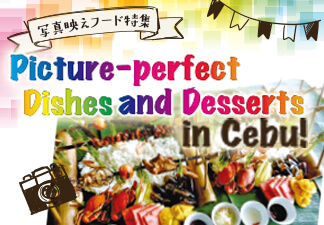 Picture-perfect Dishes and Desserts in Cebu!
